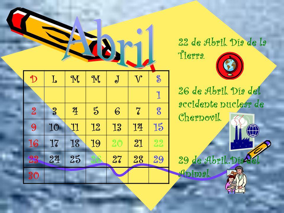 Abril 22 de Abril. Día de la Tierra. D L M J V S 1 2 3 4 5 6 7 8 9 10