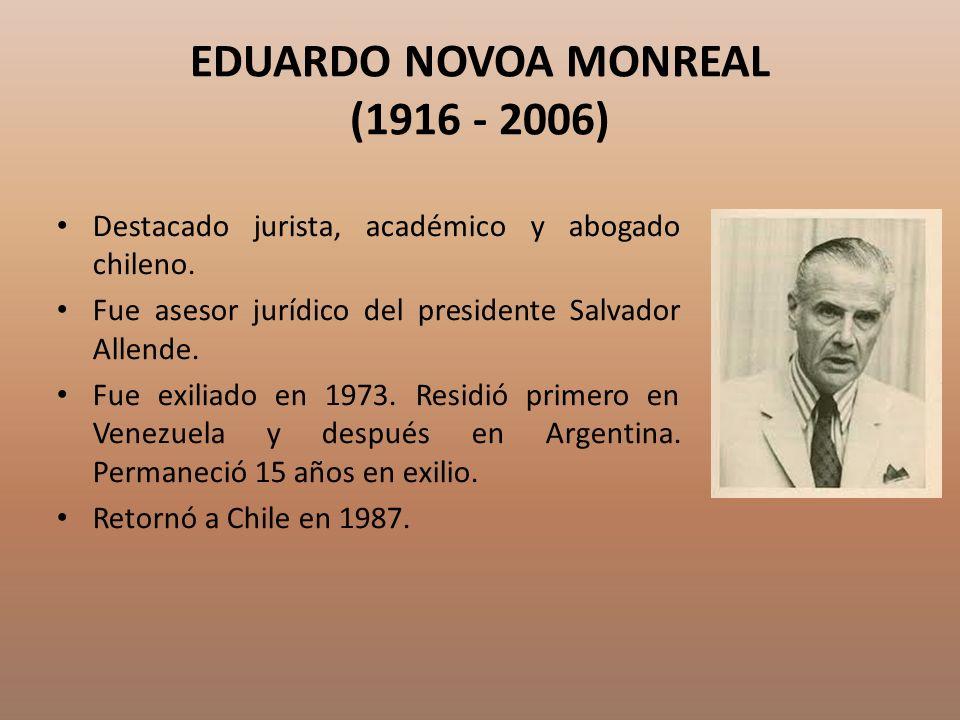 EDUARDO NOVOA MONREAL (1916 - 2006)