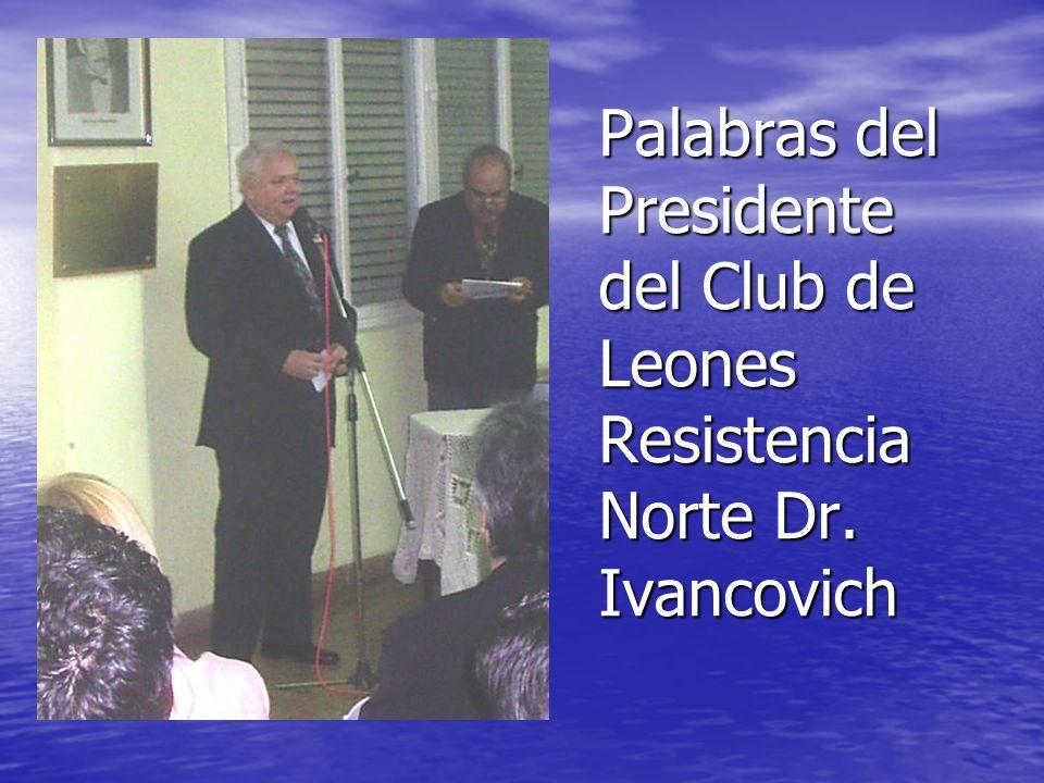 Palabras del Presidente del Club de Leones Resistencia Norte Dr