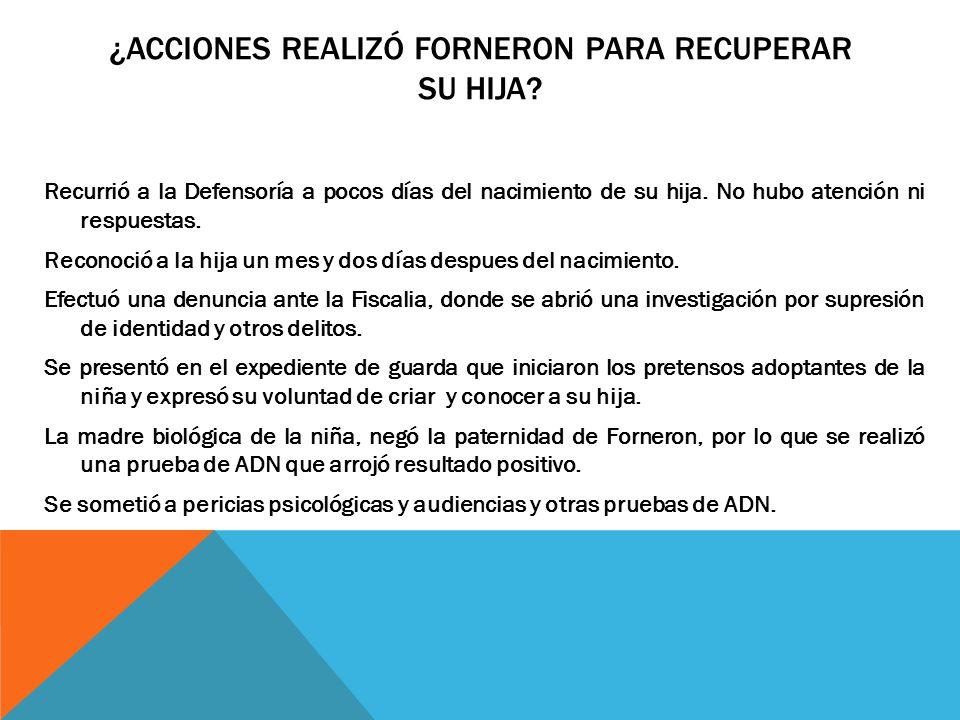 ¿ACCIONES REALIZÓ FORNERON PARA RECUPERAR SU HIJA