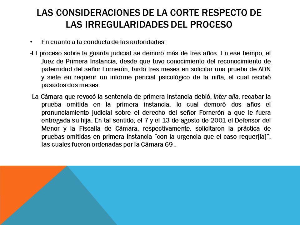LAS CONSIDERACIONES DE LA Corte respecto de las irregularidades del proceso