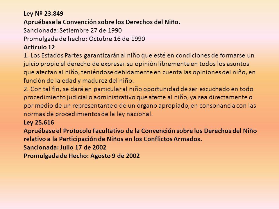 Ley Nº 23.849 Apruébase la Convención sobre los Derechos del Niño. Sancionada: Setiembre 27 de 1990.
