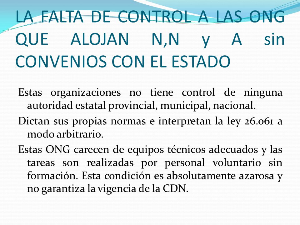 LA FALTA DE CONTROL A LAS ONG QUE ALOJAN N,N y A sin CONVENIOS CON EL ESTADO