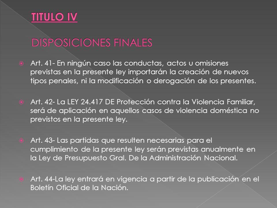 TITULO IV DISPOSICIONES FINALES