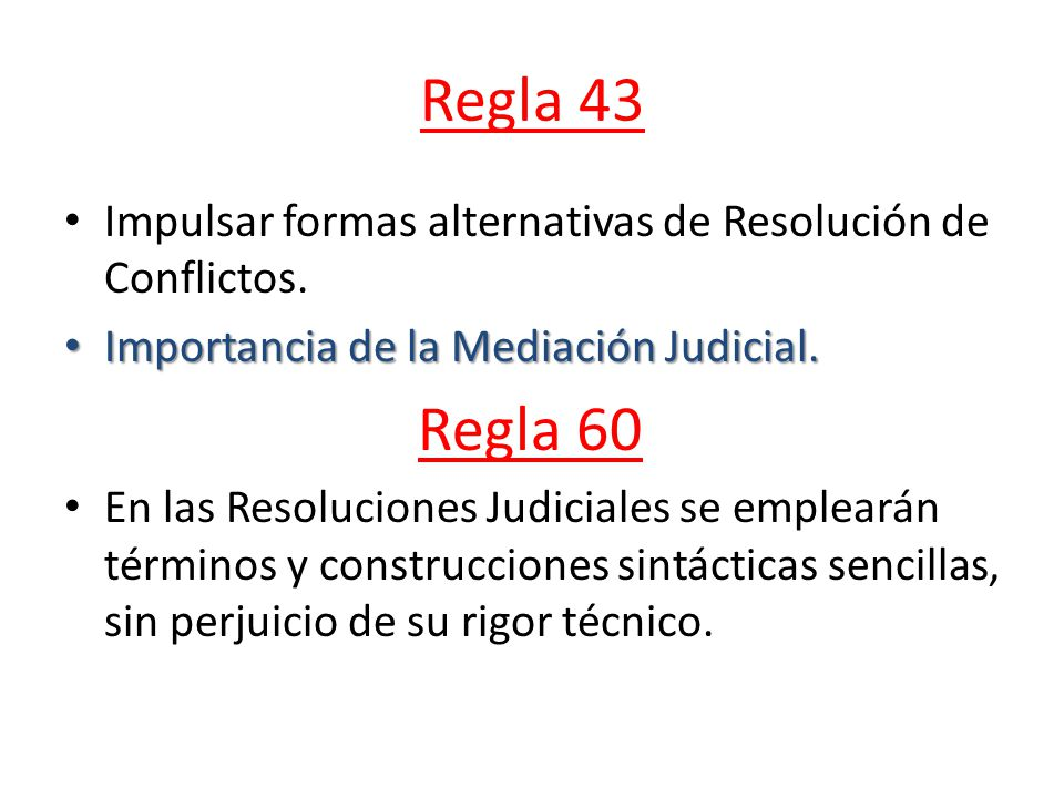 Regla 43 Impulsar formas alternativas de Resolución de Conflictos.