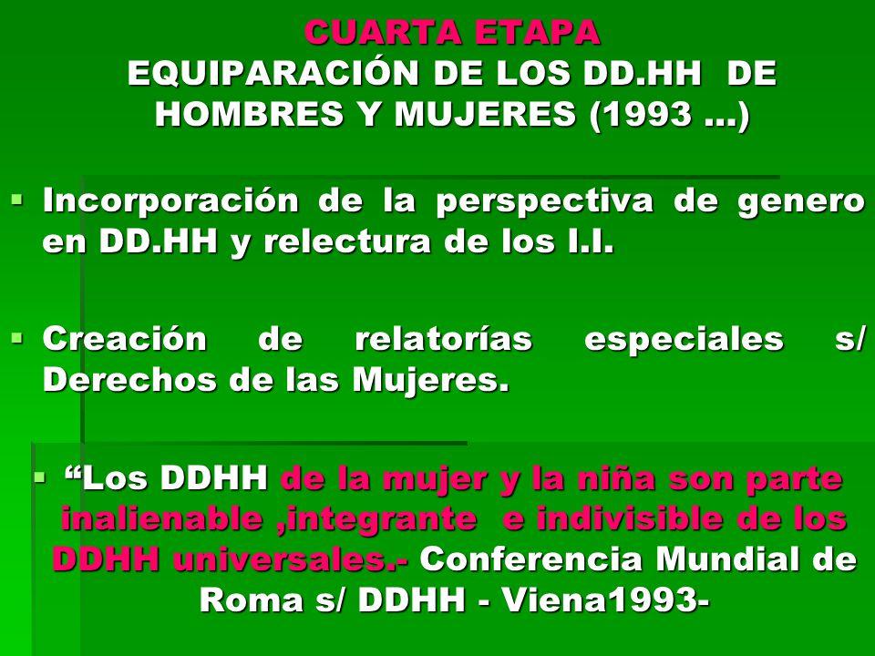 CUARTA ETAPA EQUIPARACIÓN DE LOS DD.HH DE HOMBRES Y MUJERES (1993 …)