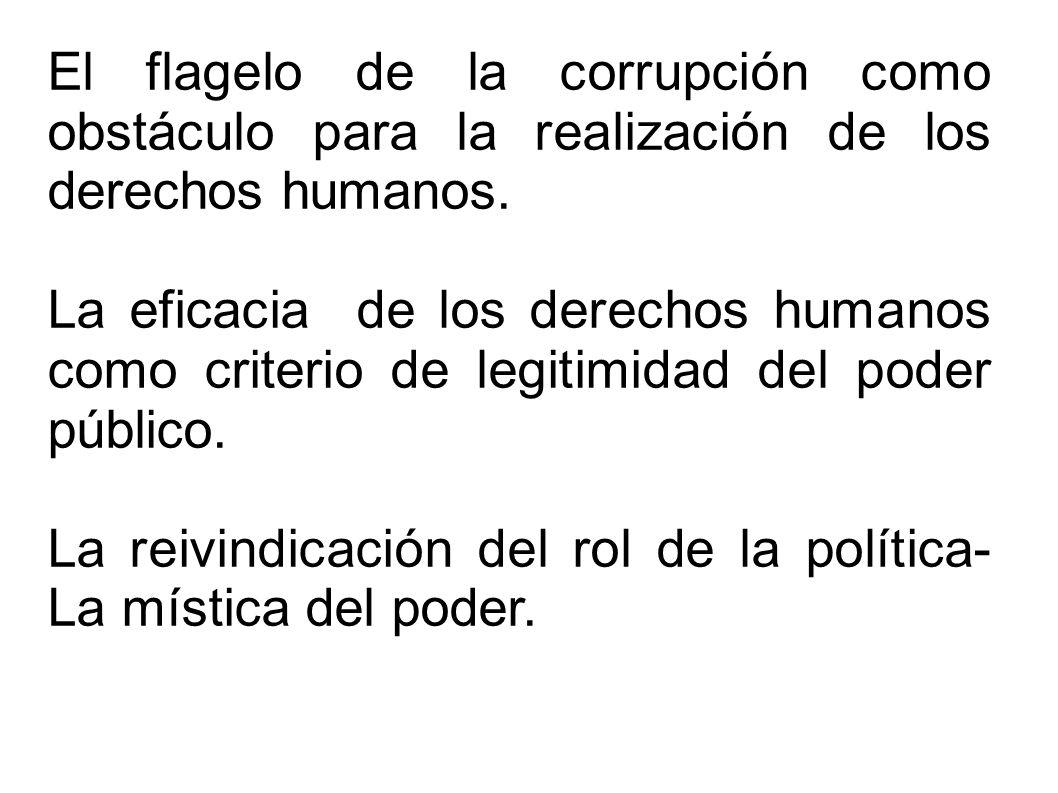 El flagelo de la corrupción como obstáculo para la realización de los derechos humanos.