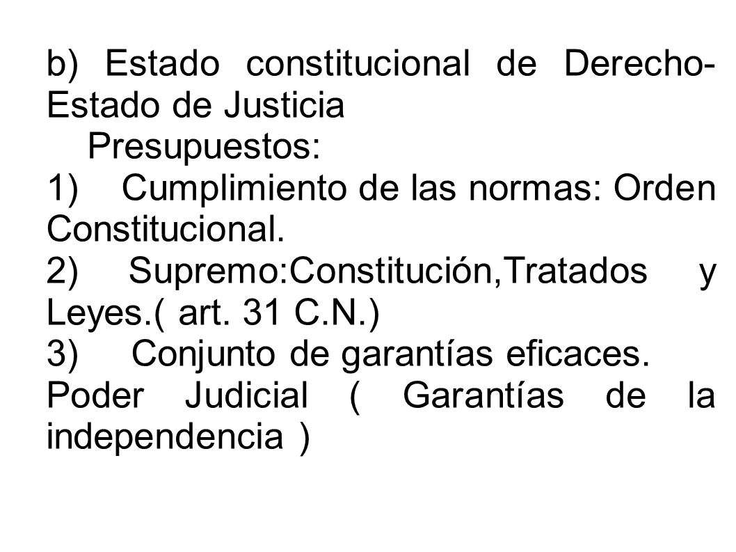 b) Estado constitucional de Derecho- Estado de Justicia