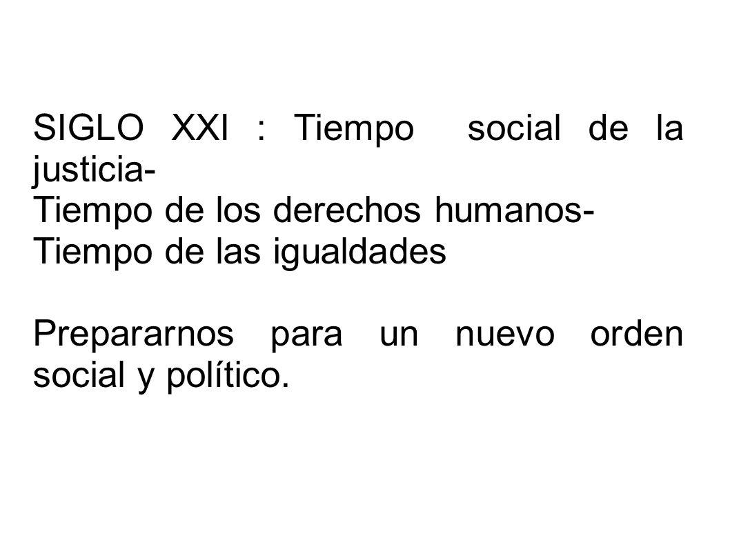 SIGLO XXI : Tiempo social de la justicia-
