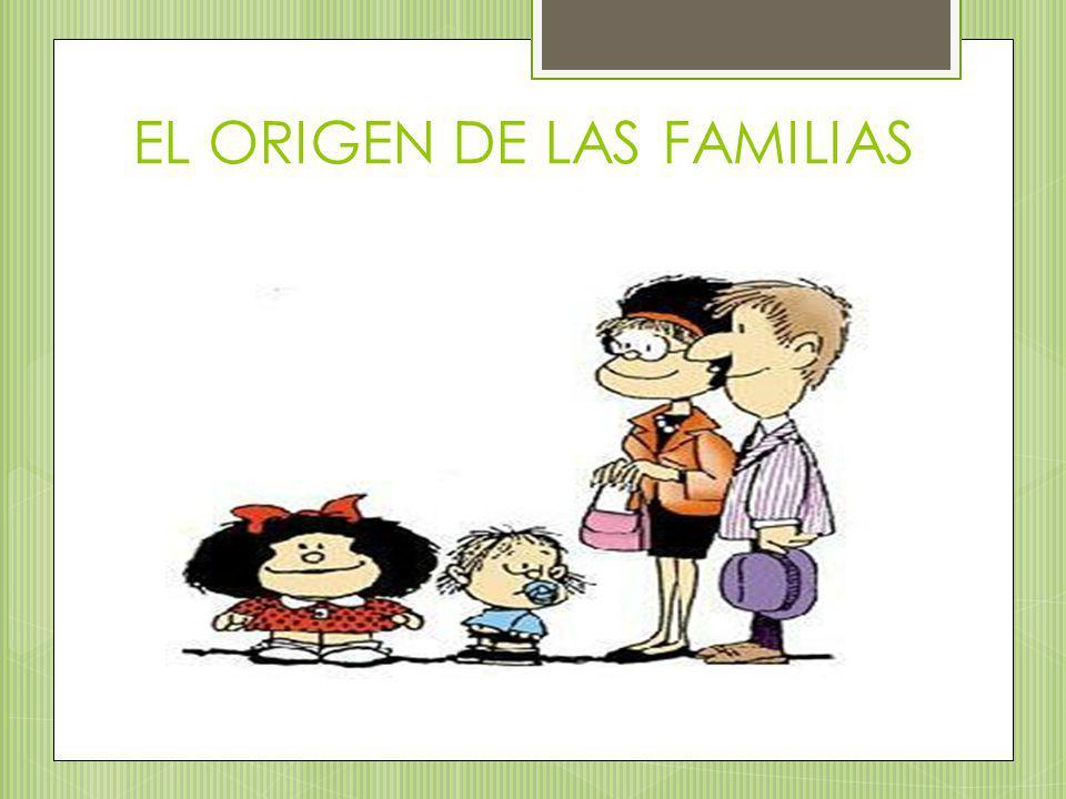 EL ORIGEN DE LAS FAMILIAS