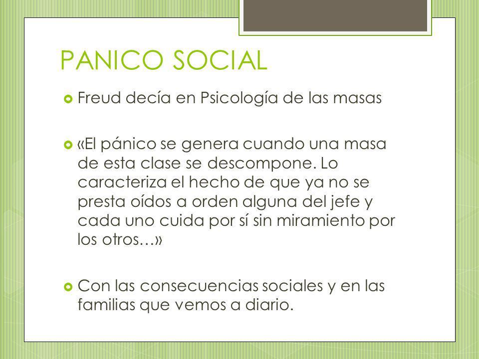 PANICO SOCIAL Freud decía en Psicología de las masas