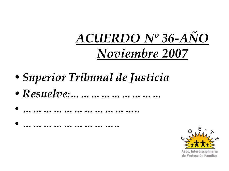 ACUERDO Nº 36-AÑO Noviembre 2007