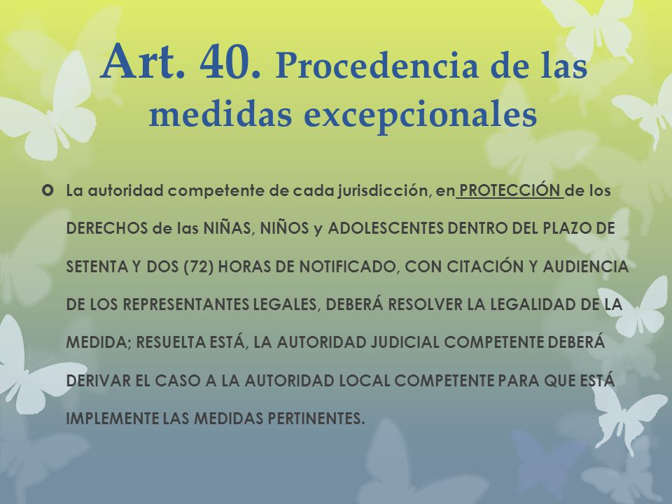 Art. 40. Procedencia de las medidas excepcionales