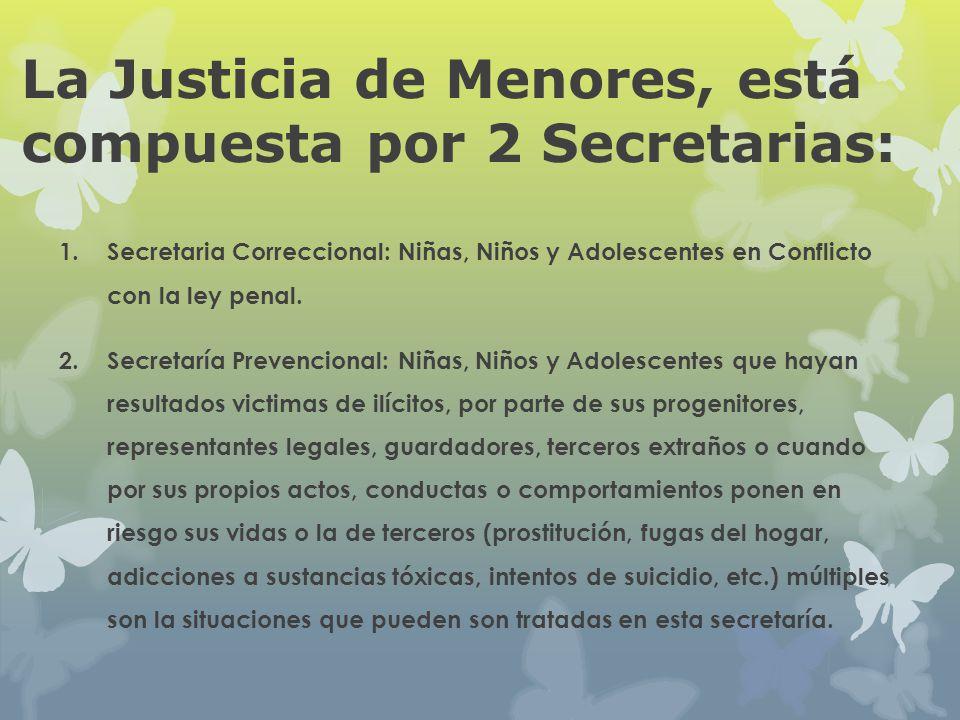 La Justicia de Menores, está compuesta por 2 Secretarias: