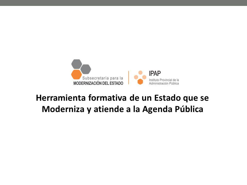 Herramienta formativa de un Estado que se Moderniza y atiende a la Agenda Pública