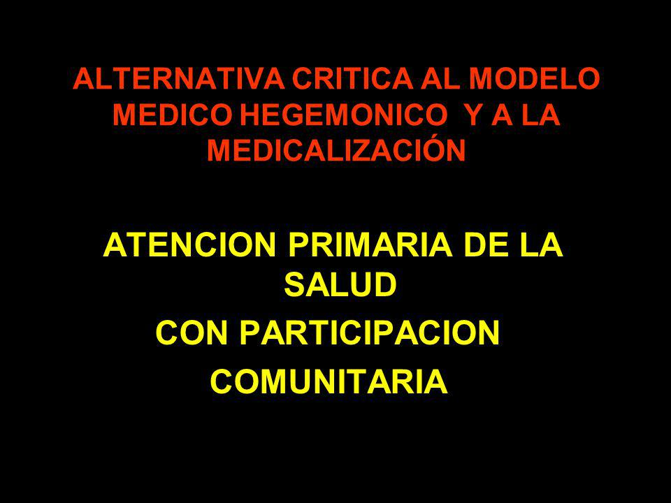 ALTERNATIVA CRITICA AL MODELO MEDICO HEGEMONICO Y A LA MEDICALIZACIÓN