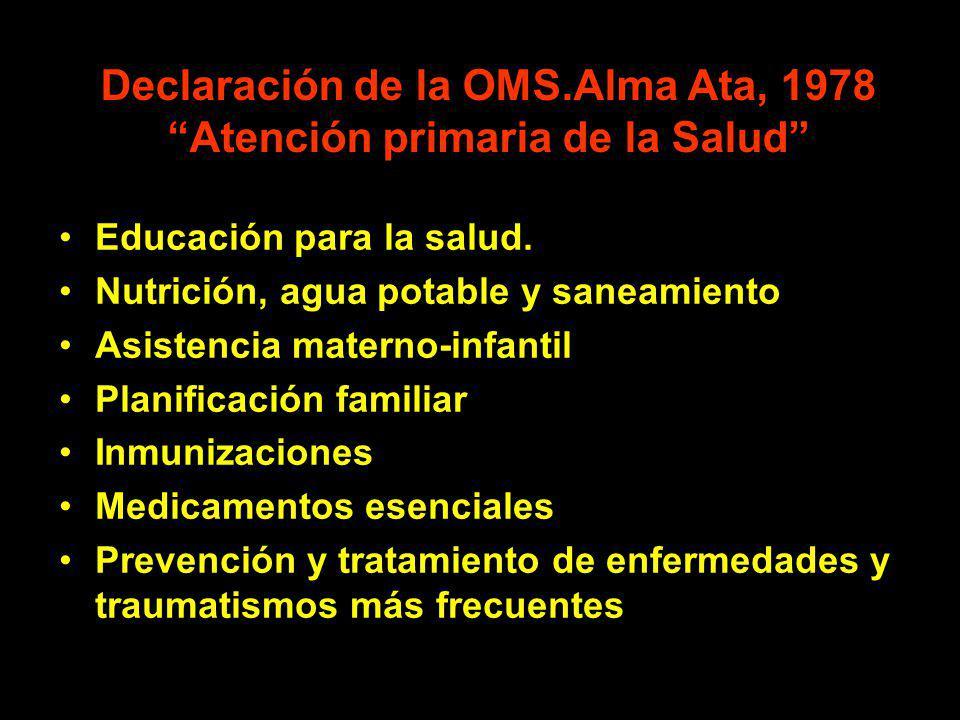 Declaración de la OMS.Alma Ata, 1978 Atención primaria de la Salud
