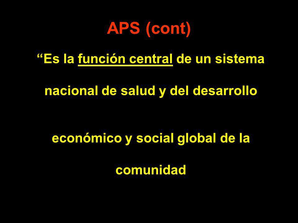 APS (cont) nacional de salud y del desarrollo