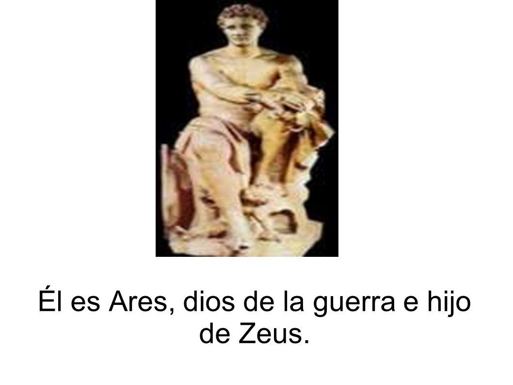Él es Ares, dios de la guerra e hijo de Zeus.