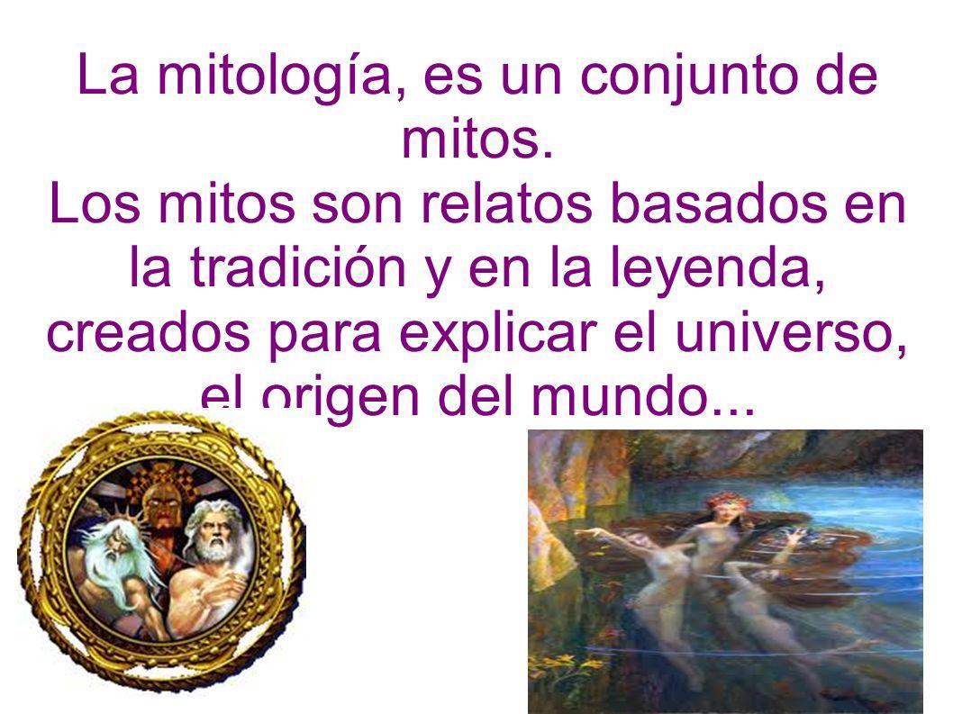 La mitología, es un conjunto de mitos.