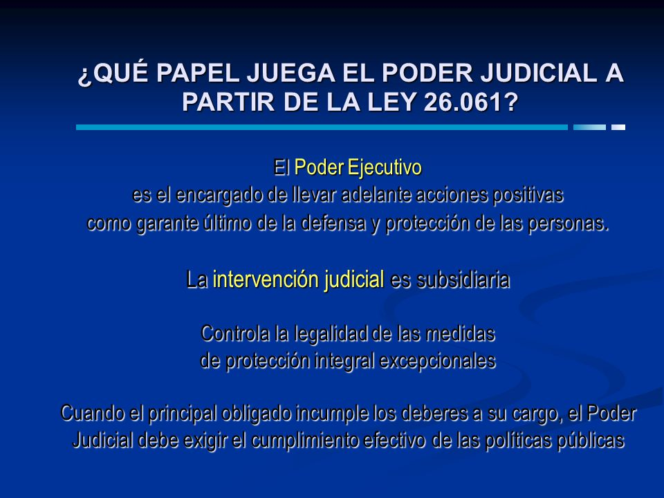 ¿QUÉ PAPEL JUEGA EL PODER JUDICIAL A PARTIR DE LA LEY 26.061