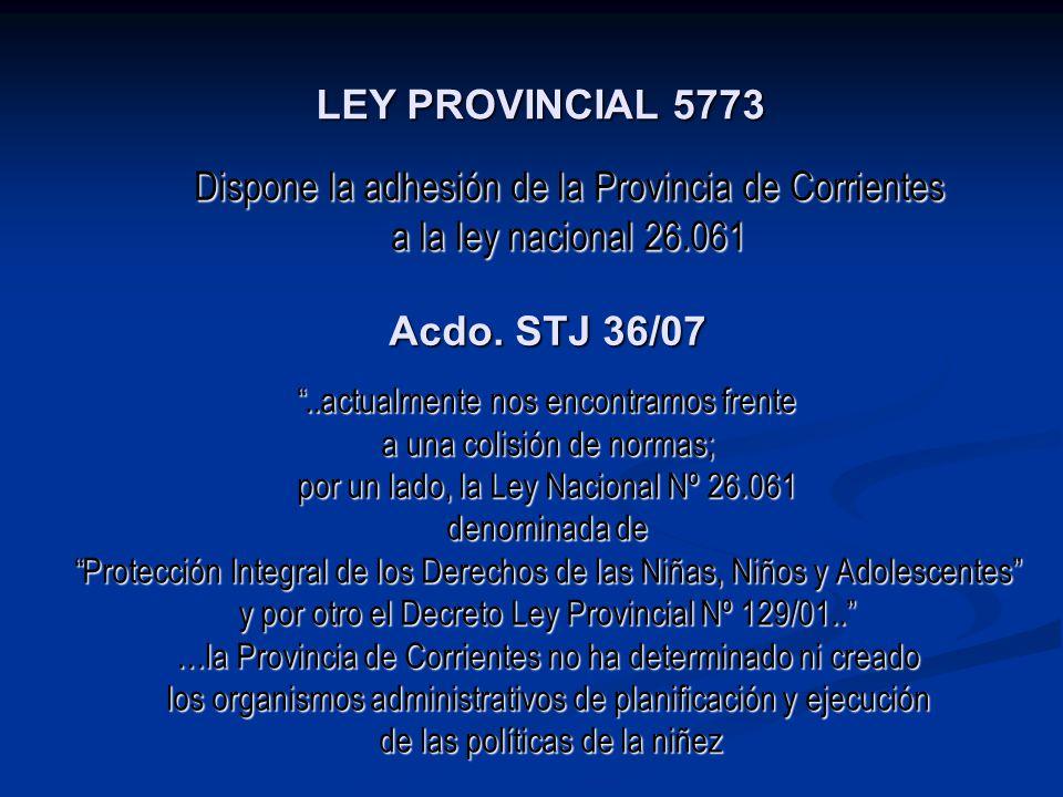LEY PROVINCIAL 5773 Acdo. STJ 36/07