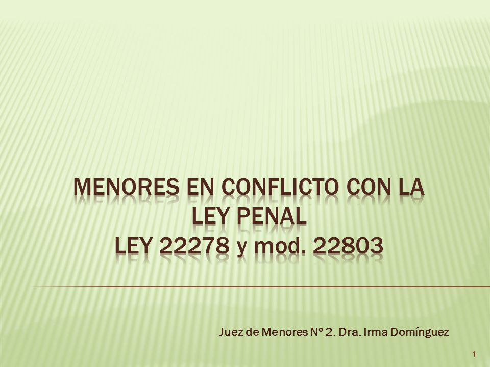 Menores en conflicto con la ley penal ley 22278 y mod. 22803