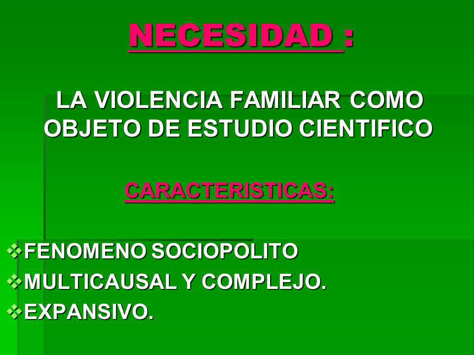 LA VIOLENCIA FAMILIAR COMO OBJETO DE ESTUDIO CIENTIFICO