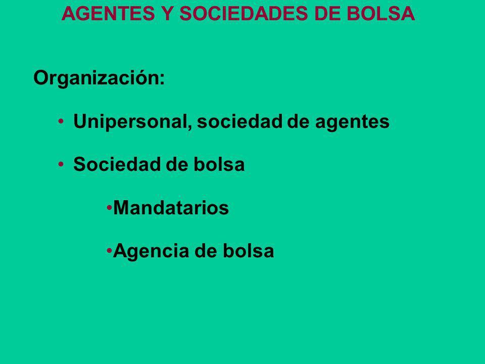 Organización: AGENTES Y SOCIEDADES DE BOLSA