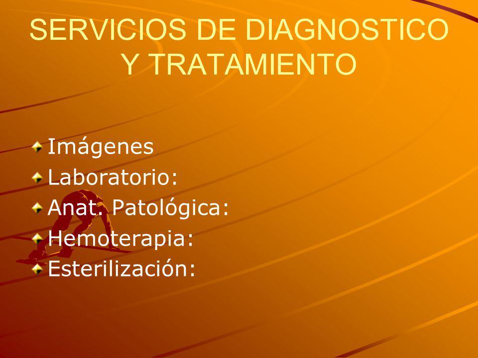 SERVICIOS DE DIAGNOSTICO Y TRATAMIENTO