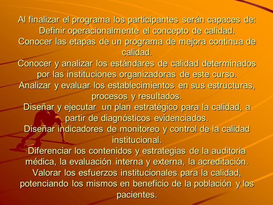 Al finalizar el programa los participantes serán capaces de: Definir operacionalmente el concepto de calidad.