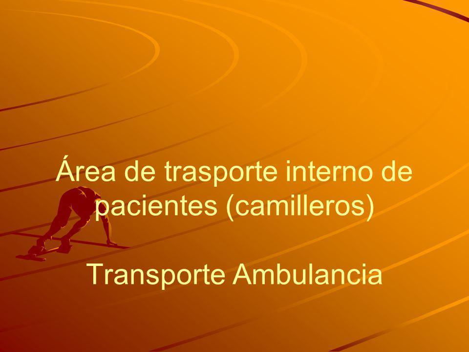 Área de trasporte interno de pacientes (camilleros) Transporte Ambulancia