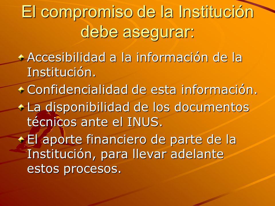 El compromiso de la Institución debe asegurar: