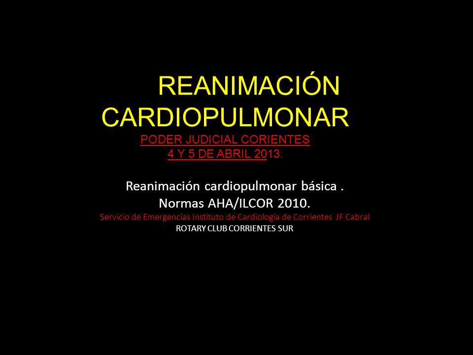 REANIMACIÓN CARDIOPULMONAR PODER JUDICIAL CORIENTES 4 Y 5 DE ABRIL 2013.