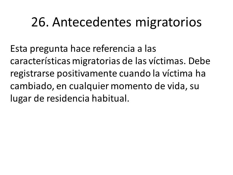 26. Antecedentes migratorios
