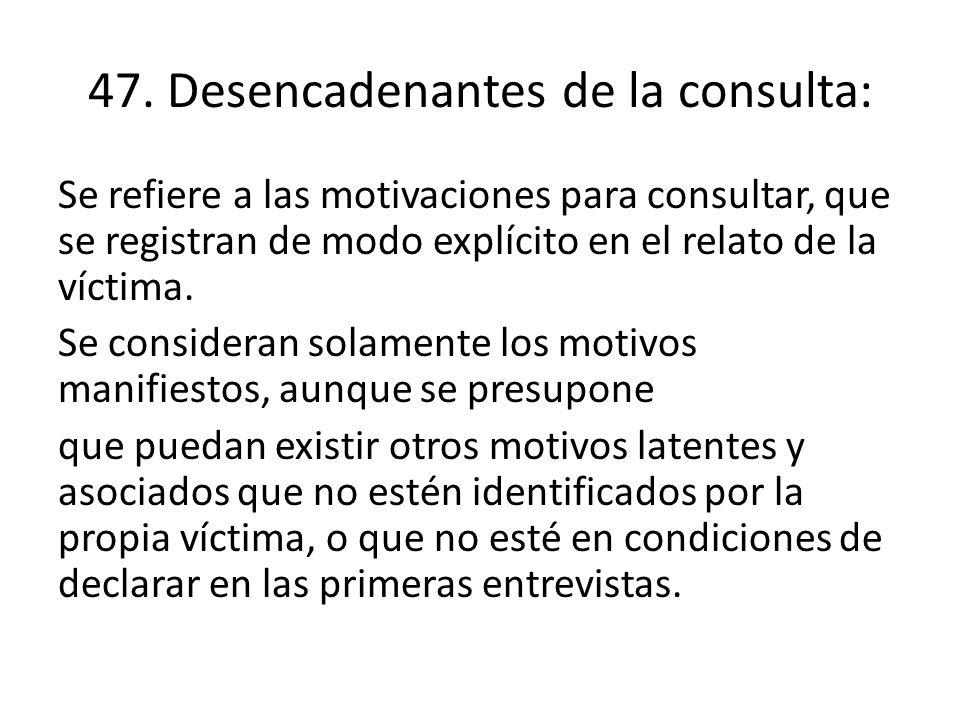47. Desencadenantes de la consulta: