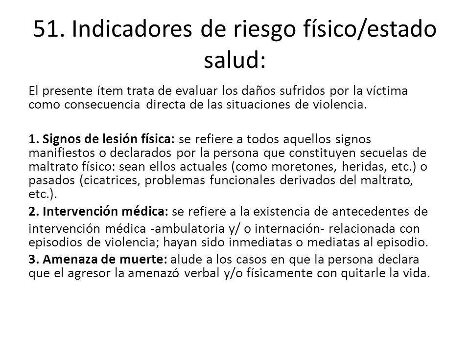 51. Indicadores de riesgo físico/estado salud: