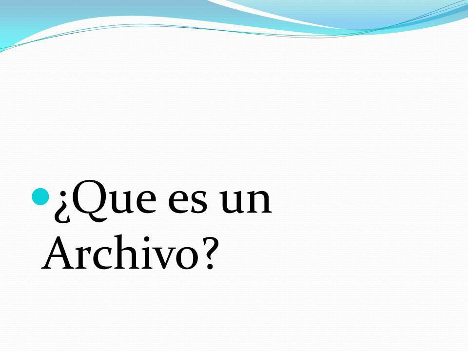¿Que es un Archivo