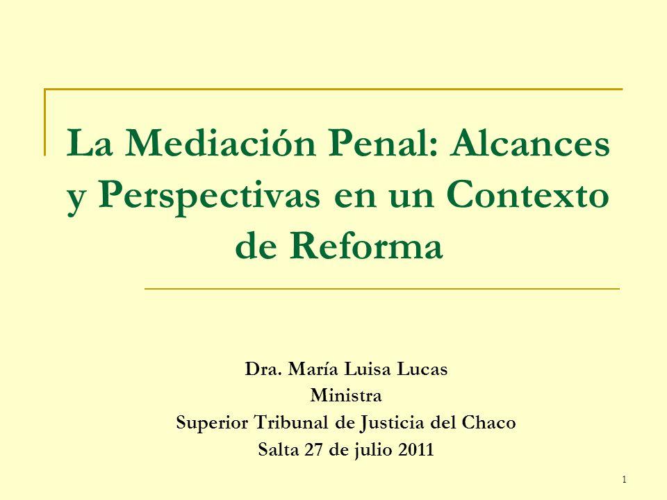 La Mediación Penal: Alcances y Perspectivas en un Contexto de Reforma