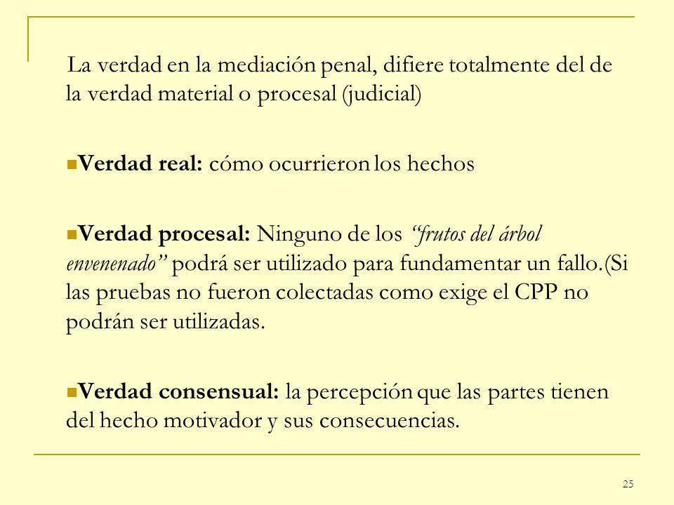 La verdad en la mediación penal, difiere totalmente del de la verdad material o procesal (judicial)