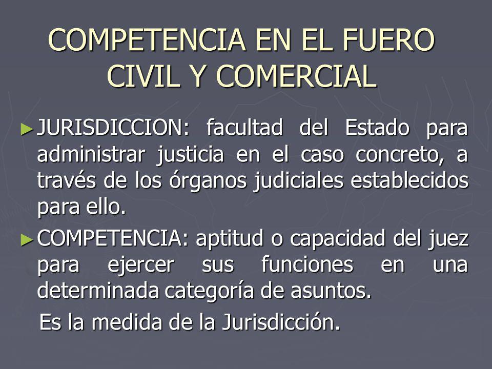 COMPETENCIA EN EL FUERO CIVIL Y COMERCIAL