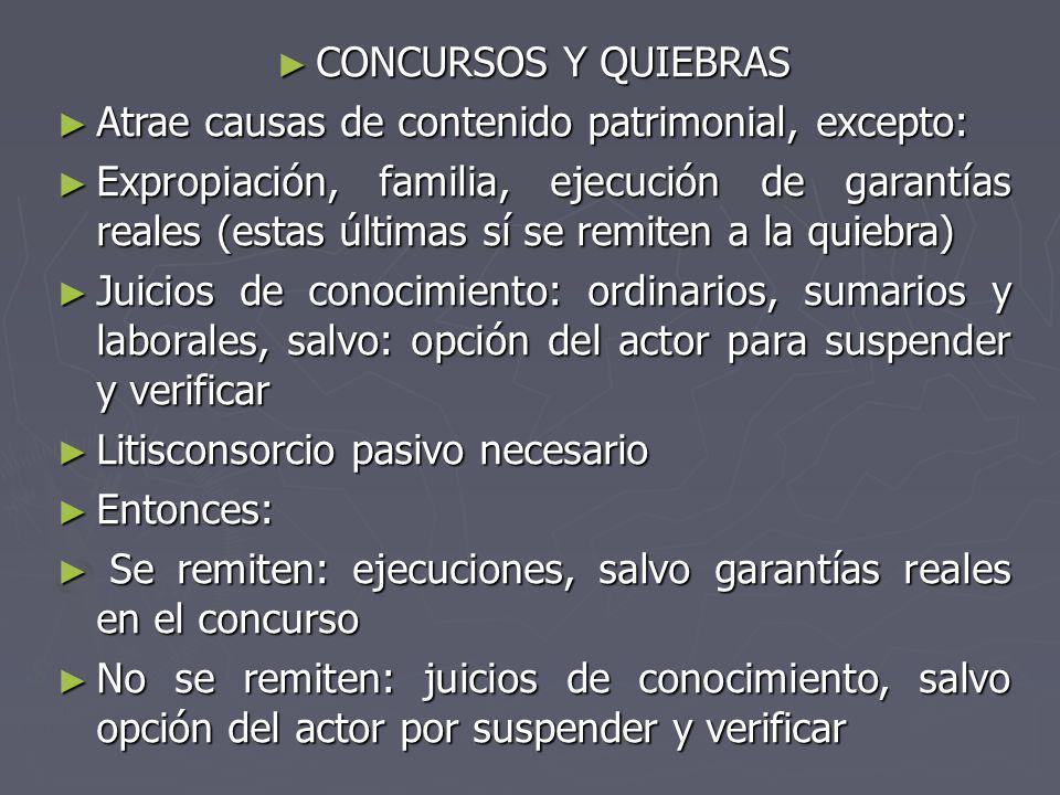 CONCURSOS Y QUIEBRAS Atrae causas de contenido patrimonial, excepto: