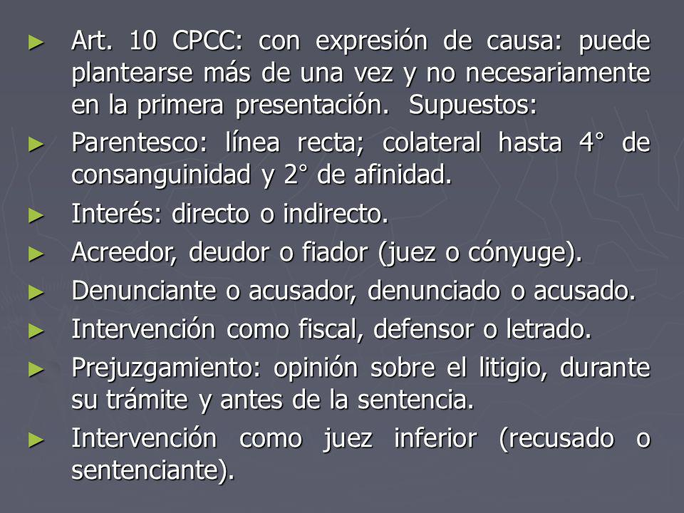 Art. 10 CPCC: con expresión de causa: puede plantearse más de una vez y no necesariamente en la primera presentación. Supuestos: