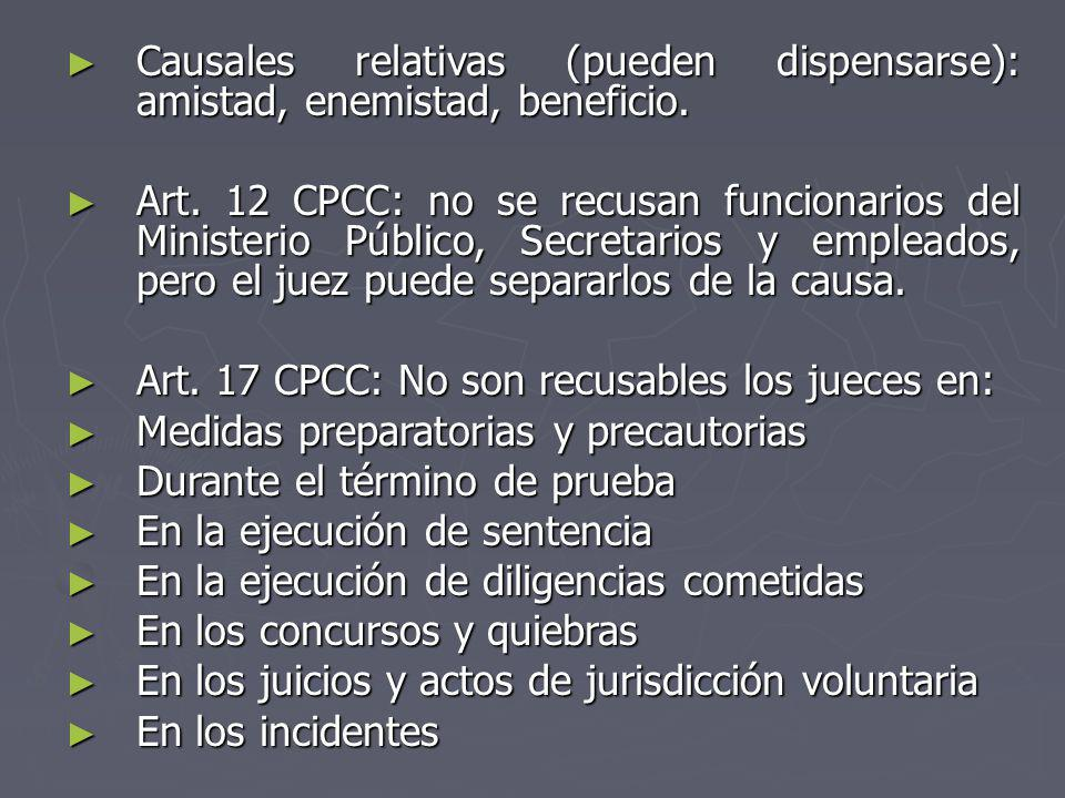 Causales relativas (pueden dispensarse): amistad, enemistad, beneficio.