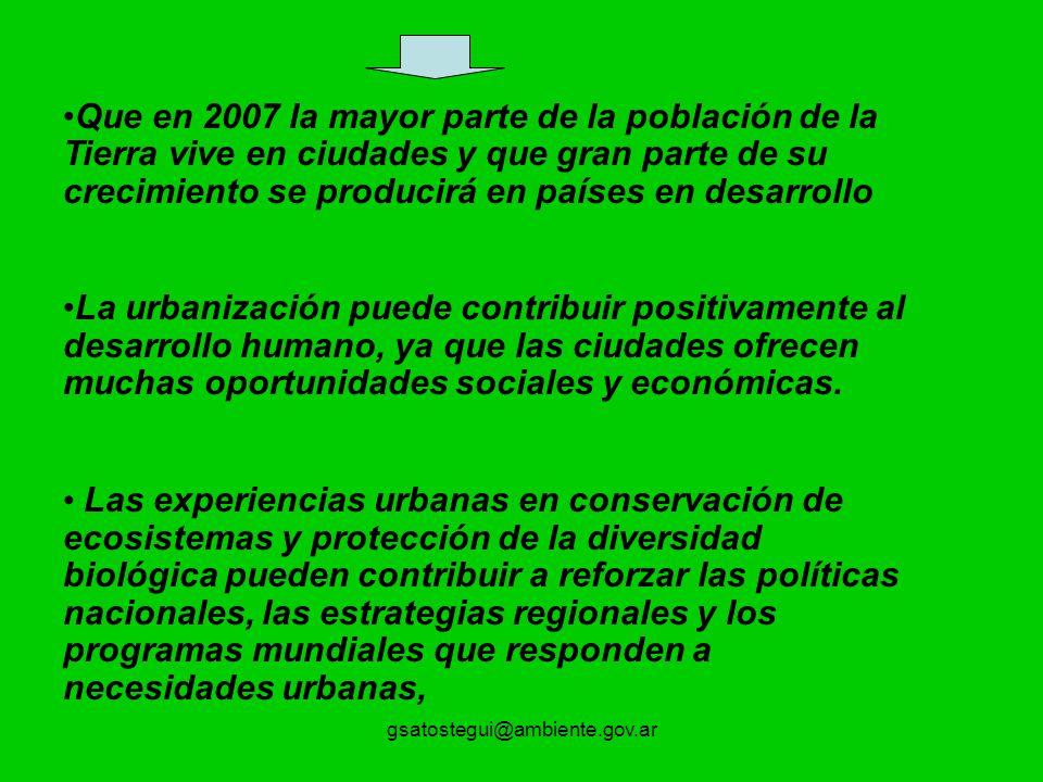 Que en 2007 la mayor parte de la población de la Tierra vive en ciudades y que gran parte de su crecimiento se producirá en países en desarrollo