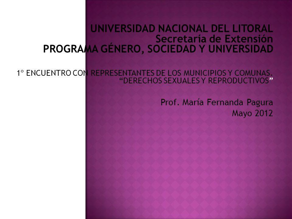 UNIVERSIDAD NACIONAL DEL LITORAL Secretaría de Extensión PROGRAMA GÉNERO, SOCIEDAD Y UNIVERSIDAD