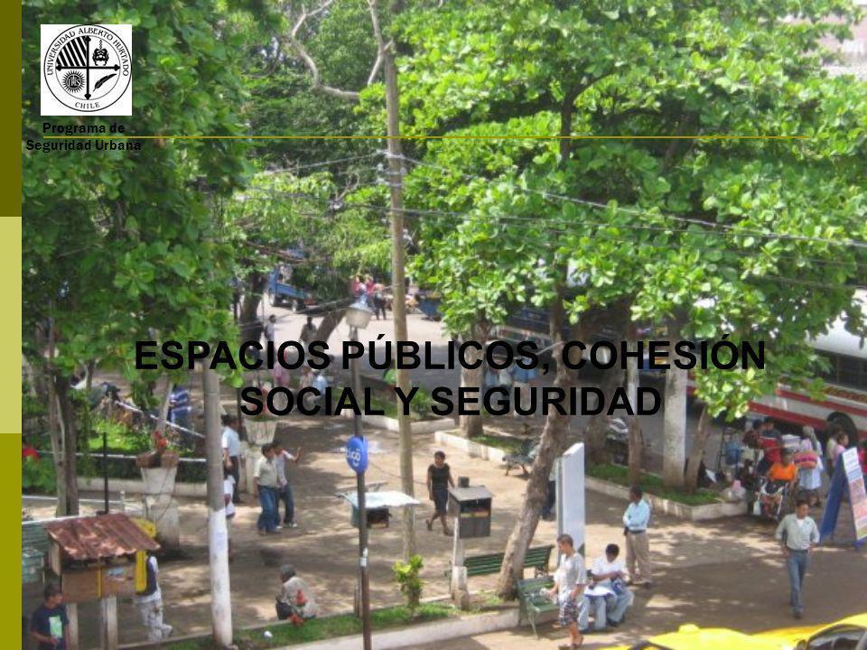 ESPACIOS PÚBLICOS, COHESIÓN SOCIAL Y SEGURIDAD