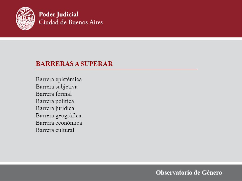 BARRERAS A SUPERAR Barrera epistémica Barrera subjetiva Barrera formal