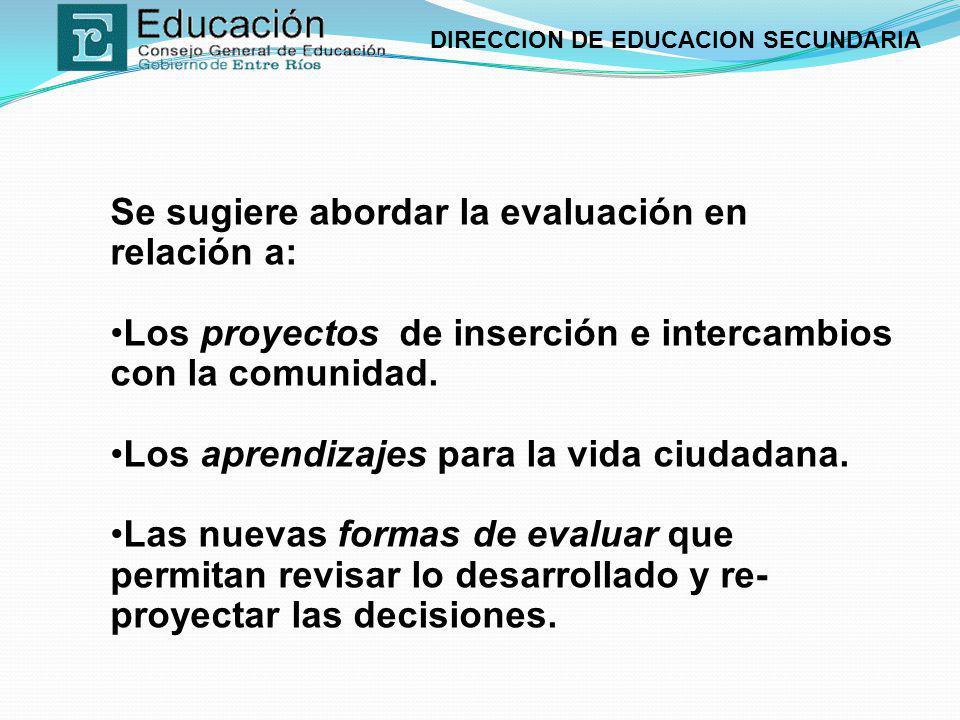 Se sugiere abordar la evaluación en relación a: