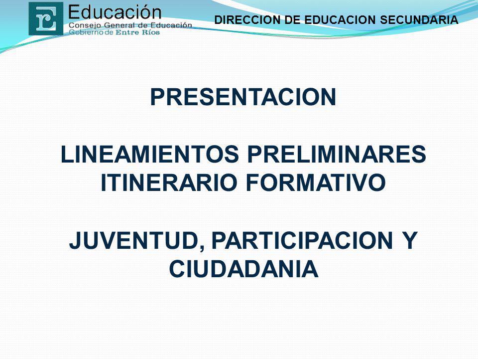PRESENTACION LINEAMIENTOS PRELIMINARES ITINERARIO FORMATIVO JUVENTUD, PARTICIPACION Y CIUDADANIA